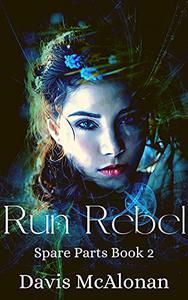 Run Rebel: Spare Parts Book 2