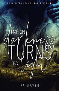 When Darkness Turns to Light: MC romance