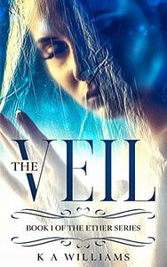 The Veil: The Ether Book 1