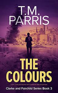 The Colours: A spy thriller packed with intrigue and deception