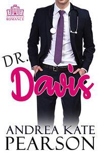 Dr. Davis: A Clean Medical Romance