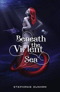 Beneath the Violent Sea