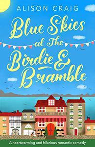 Blue Skies at The Birdie and Bramble