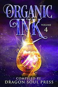 Organic Ink: DSP Poetry: Volume Four