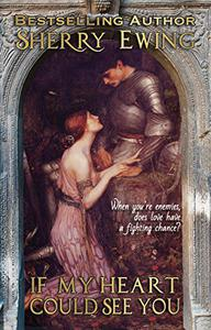If My Heart Could See You: A Medieval Romance