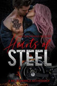 Hearts Of Steel : A MC Romance Anthology