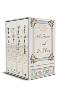 At Home with Mr. Darcy: A Collection of Pride and Prejudice Variations