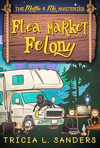 Flea Market Felony: A Cozy Mystery Novel