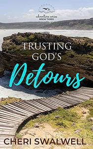 Trusting God's Detours