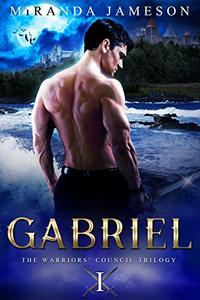 GABRIEL: Book 1 in the Warriors' Council Trilogy - paranormal romantic suspense.