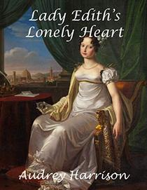 Lady Edith's Lonely Heart: A Regency Romance