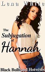 The Subjugation of Hannah