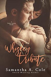 Whiskey Tribute: A Trident Security Series Novella - Book 5.5