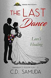 The Last Dance: Love's Healing