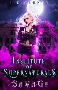 Institute of Supernaturals: Savage