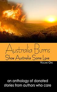 Australia Burns Volume One