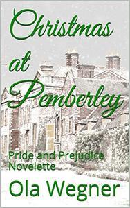Christmas at Pemberley: Pride and Prejudice Novelette