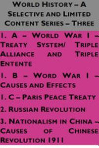 WORLD HISTORY – A SELECTIVE AND LIMITED CONTENT SERIES – THREE