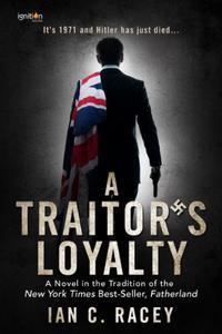 A Traitor's Loyalty: A Novel