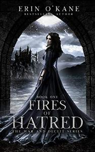 Fires of Hatred: The War and Deceit Series, Book One