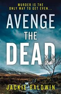 Avenge the Dead: A Scottish crime thriller you won't be able to put down