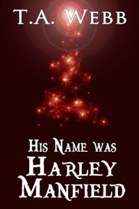 His Name was Harley Manfield