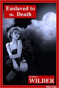 Enslaved to Mr. Death