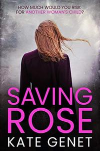 Saving Rose