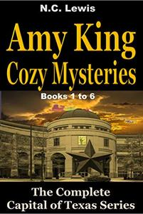 Amy King Cozy Mysteries: The Complete Capital of Texas Series: Books 1 to 6