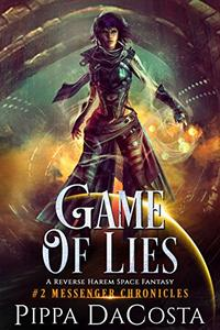 Game of Lies: A Reverse Harem Space Fantasy