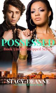 Possessed: Stripped Romantic Suspense Series Book 5