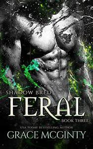 Feral: Shadow Bred: Book 3