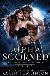 Alpha Scorned: A Shadow Sentinels World Novel