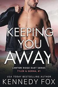 Keeping You Away (Tyler & Gemma, #1)