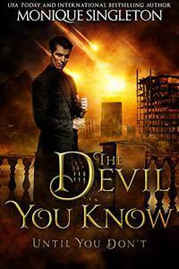 The Devil You Know: Until You Don't