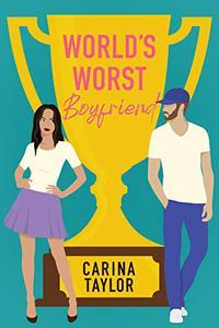 World's Worst Boyfriend: A Romantic Comedy Adventure