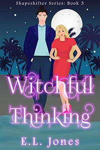 Witchful Thinking: Second Edition