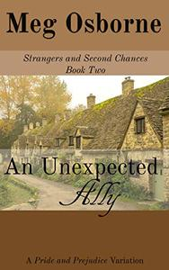 An Unexpected Ally: A Pride and Prejudice Variation