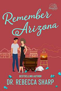 Remember Arizona: A Second Chance Romance