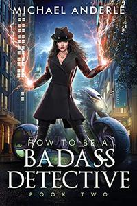 How To Be A Badass Detective: Book 2