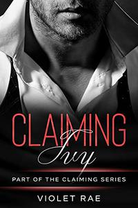 Claiming Ivy (A Steamy Older Man/Younger Woman Short Story)