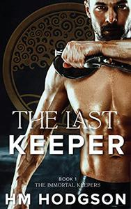The Last Keeper: Book 1 The Immortal Keepers