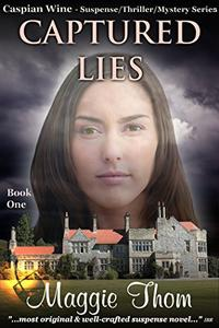 Captured Lies: Book One of The Caspian Wine Suspense/Thriller/Mystery Series