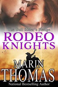 The Bull Rider's Pledge: Rodeo Knights, A Western Romance Novel