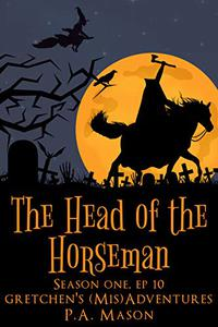 The Head of the Horseman: A hilarious high fantasy witch series