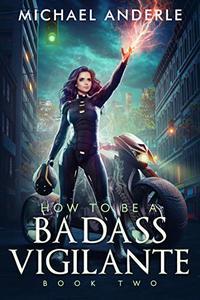 How To Be A Badass Vigilante: Book Two