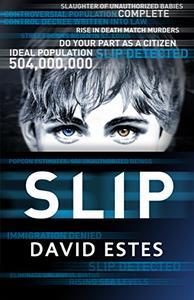 Slip: A SciFi Dystopian Thriller