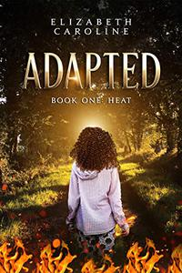 Adapted: Book one: Heat