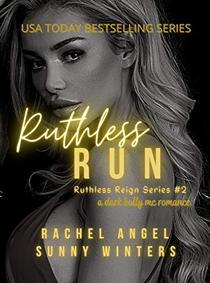 Ruthless Run: A Dark Bully MC College Mob Boss Romance