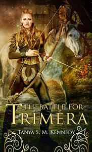 The Battle for Trimera: Book 1 of the Ruling Priestess: A Romantic Fantasy Action Adventure Novel
